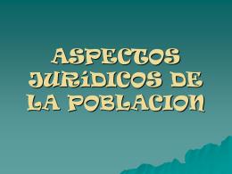 ASPECTOS JURIDICOS DE LA POBLACION