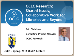 OCLC Research: Shared Issues, Collaborative Work for