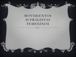 MOVIMIENTOS SUFRAGISTAS FEMENINOS