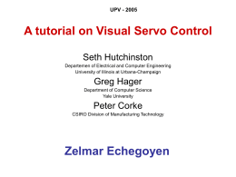 A tutorial on Visual Servo Control