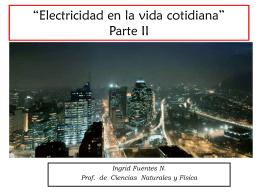 """Electricidad en la vida cotidiana"""" Parte II"""