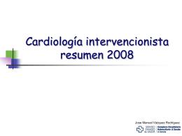 Cardiologia intervencionista resumen 2005