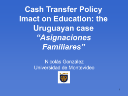 Cash Transfer Policy Imact on Education: the Uruguayan