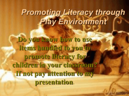 Promoting literacy through play environment.