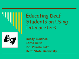Educating Deaf Students on Using Interpreters