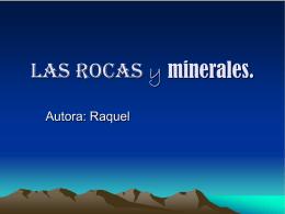 Las rocas y minerales.