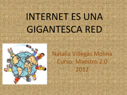 INTERNET ES UNA GIGANTESCA RED
