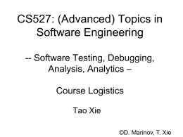CS527: (Advanced) Topics in Software Engineering …
