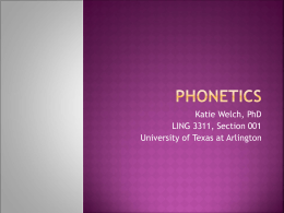 Phonetics and Phonology - University of Texas at Arlington