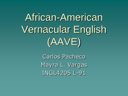 African-American Vernacular English (AAVE)