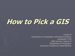 How to Pick a GIS - University of California, Santa Barbara
