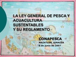 LA LEY GENERAL DE PESCA Y ACUACULTURA …