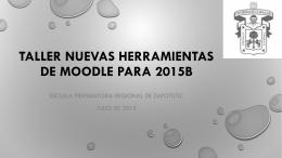 TALLER NUEVAS HERRAMIENTAS DE MOODLE PARA 2015B