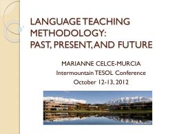 LANGUAGE TEACHING METHODOLOGY: PAST, PRESENT, …