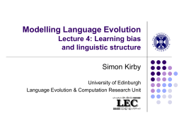 Modelling Language Evolution Lecture 4: Learning bias and