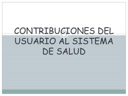 CONTRIBUCIONES DEL USUARIO AL SISTEMA DE SALUD