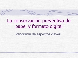 Preservation of Paper and of Digital Artifacts