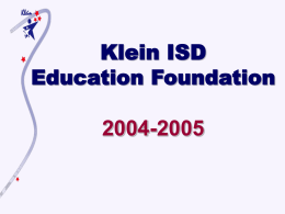 Klein ISD Education Foundation will provide: