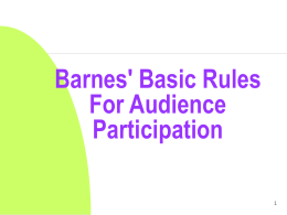 BARNES' BASIC RULES FOR AUDIENCE PARTICIPATION