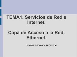 TEMA1. Servicios de Red e Internet. Capa de Acceso a la