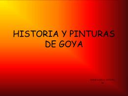HISTORIA Y PINTURAS DE GOYA