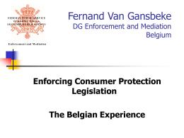 Fernand Van Gansbeke, Director DG Enforcement and …