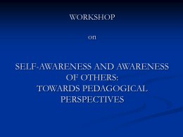 WORKSHOP on SELF-AWARENESS AND AWARENESS OF …