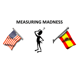 MEASURING MADNESS ? ? ? ?? ? ?