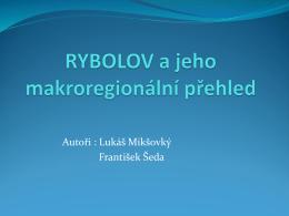 RYBOLOV A JE