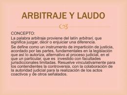 LAUDO Y ARBITRAJE