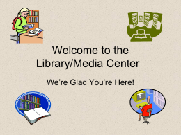 Welcome to the Library/Media Center