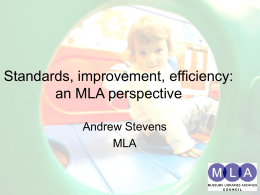 Standards, improvement, efficiency: an MLA perspective