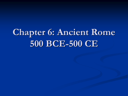 Chapter 6: Ancient Rome and Early Christianity, 500 BCE …