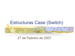 Estructuras Case (Switch)