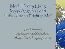"""Model Poetry Using Maya Angelou Poem """"Life Doesn't"""