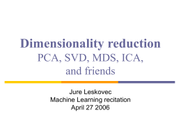Dimensionality reduction PCA, SVD, MDS, ICA,