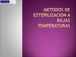 METODOS DE ESTERILIZACION A BAJAS TEMPERATURAS