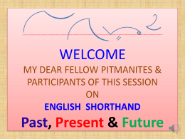 LONG LIVE PITMAN'S SHORTHAND WELCOME TO THE …