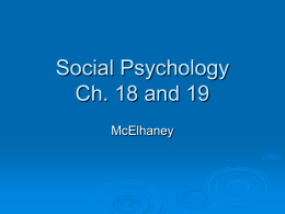 Social Psychology Ch. 18 and 19