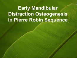 Early Mandibular Distraction Osteogenesis in Pierre Robin