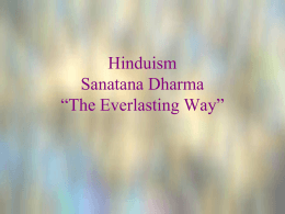 "Hinduism Sanatana Dharma ""The Everlasting Way"""
