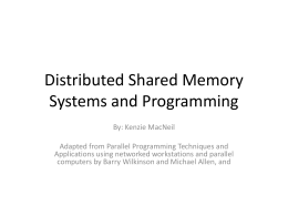 Distributed Shared Memory Systems and Programming  …