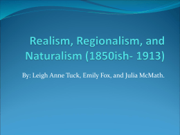 Realism, Regionalism, and Naturalism (1850ish