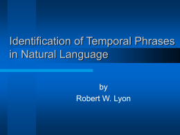 Identifying Temporal Phrases in Natural Language