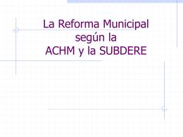 La Reforma Municipal segun la ACHM y la SUBDERE