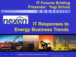 Nexen - IT Futures Briefing