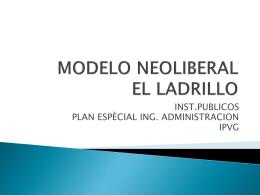 MODELO NEOLIBERAL EL LADRILLO
