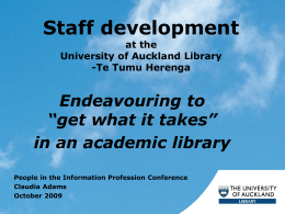 Staff development at the University of Auckland Library …