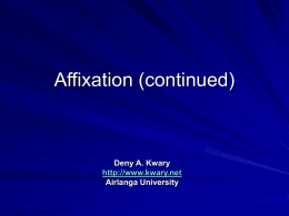 Affixation (continued) - Kwary's Free Resources