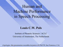 Flexible, Robust, and Efficient Human Speech Processing